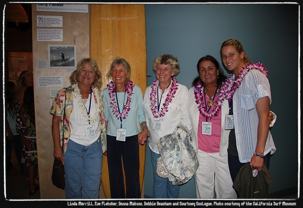 Linda Merrill, Eve Fletcher, Donna Matson, Debbie Beacham and Courtney Conlogue. Photo courtesy of the California Surf Museum.