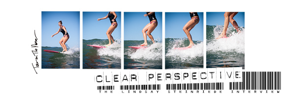 Clear Perspective: The Lindsay Steinriede Interview. Presented by Toes on the Nose. Jettygirl Online Surf Magazine.