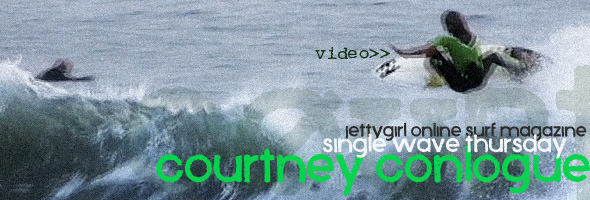 Single Wave Thursday with Courtney Conlogue. One ride, no music, just surfing. Jettygirl Online Surf Magazine.