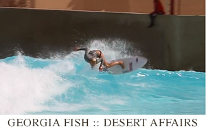 Desert Affairs by Shannon Mackie. Pool surfing with Georgia Fish. Jettygirl Online Surf Magazine.