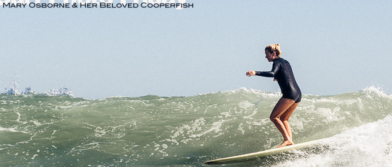 Surf Photo Friday with Mary Osborne and Her Beloved Cooperfish