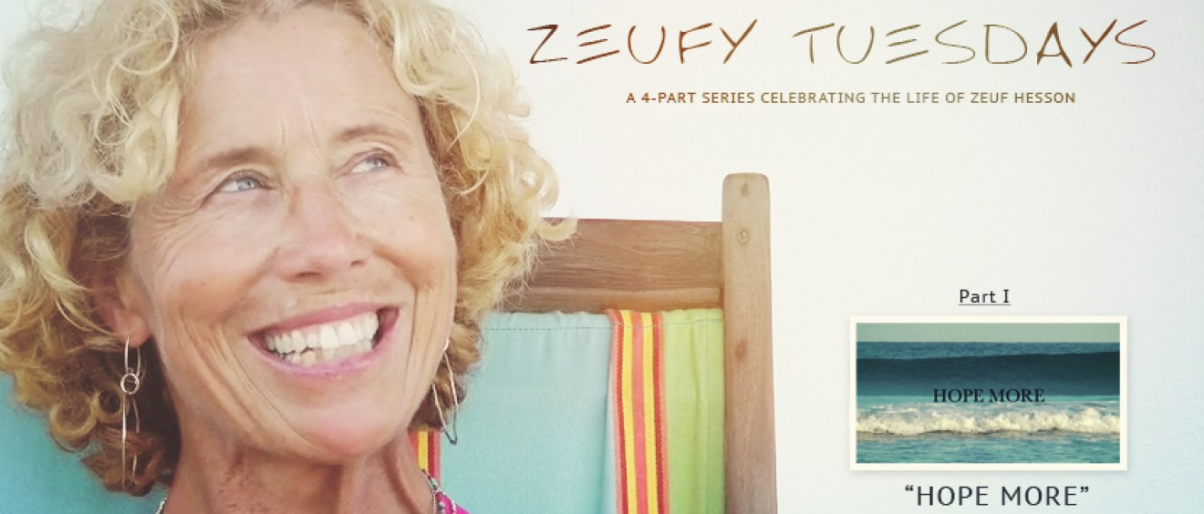 Zeufy Tuesdays - Part One of a Four-Part Series. Heather Hudson celebrates the life of Zeuf Hesson in Hope More, a short film.