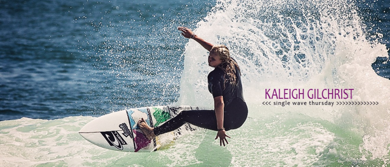 Single Wave Thursday featuring Kaleigh Gilchrist. One Ride, No Music, Just Surfing. Jettygirl Online Surf Magazine.