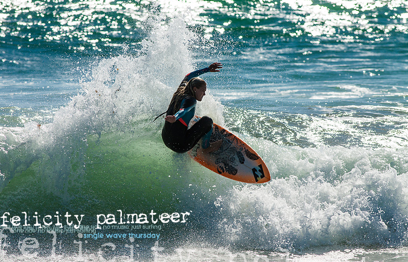 Felicity Palmateer in Single Wave Thursday on Jettygirl Online Surf Magazine. One ride, no music, just surfing.