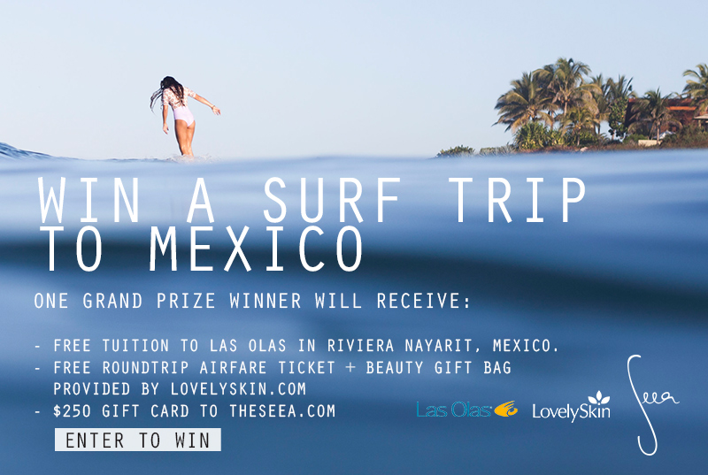Win a surf trip to Mexico! Grand Prize package from Las Olas, Lovely Skin, & Seea!