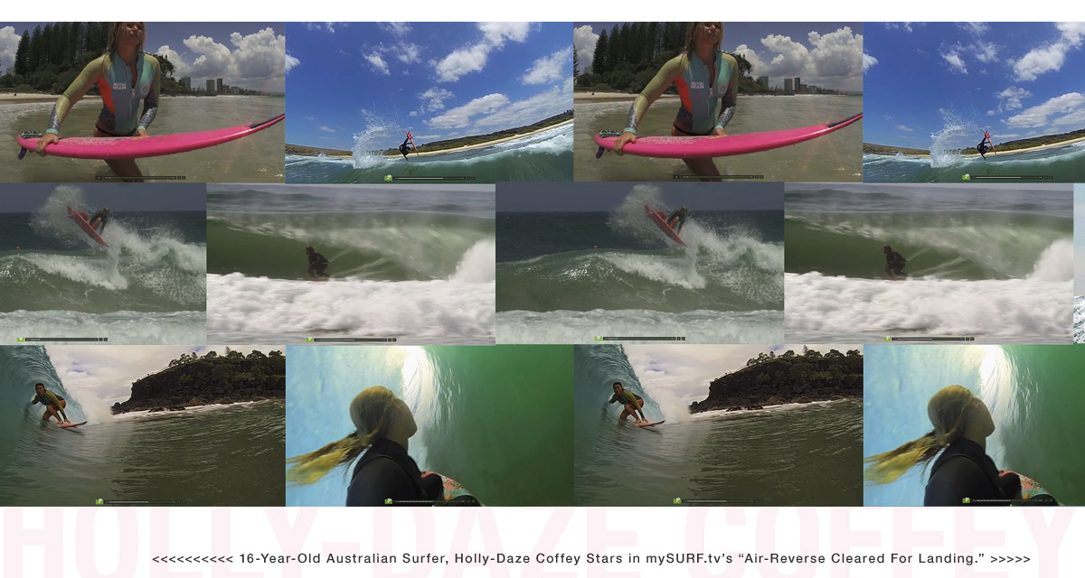 "16 year old Australian surfer girl, Holly-Daze Coffey, stars in mySURF.tv's ""Air Reverse Cleared for Landing"" - Women's surf movies on Jettygirl Surf Magazine and Lifestyle Photo Blog"