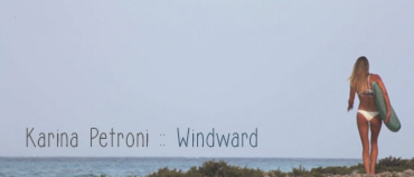 Karina Petroni, Windward, a Caribbean surf adventure film by Carl Rosen
