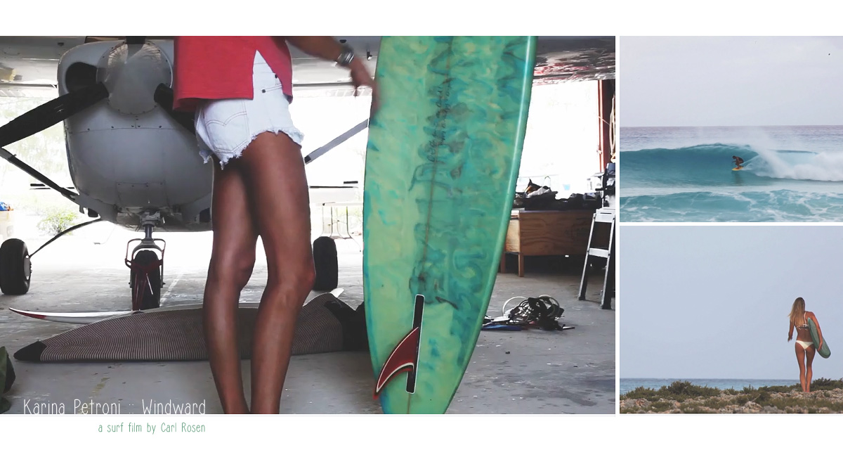Karina Petroni stars in Windward, a Caribbean surf film by Carl Rosen