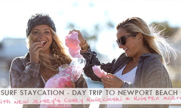 Surf Staycation - Day Trip to Newport Beach with New Jersey's Casey Kwiecinski and Kristen Acerra on JettyGirl Surf Mag
