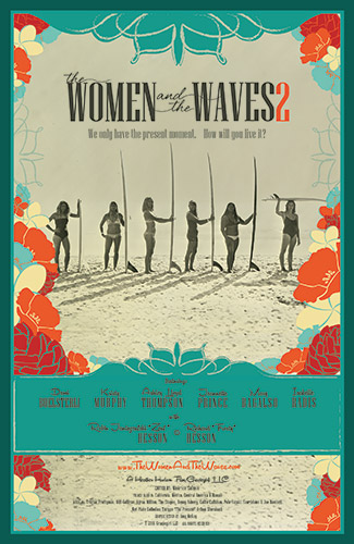 The Women and the Waves 2, a film by Heather Hudson, premieres at the San Luis Obispo International Film Festival on Friday, March 18, 2016 at 4pm