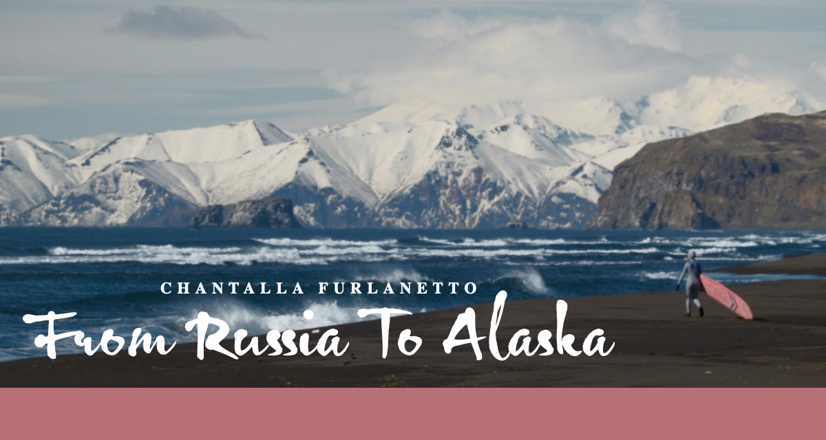 Chantalla Furlanetto - From Russia To Alaska - lead image